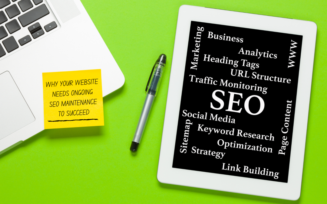 Why Your Website Needs Ongoing SEO Maintenance to Succeed
